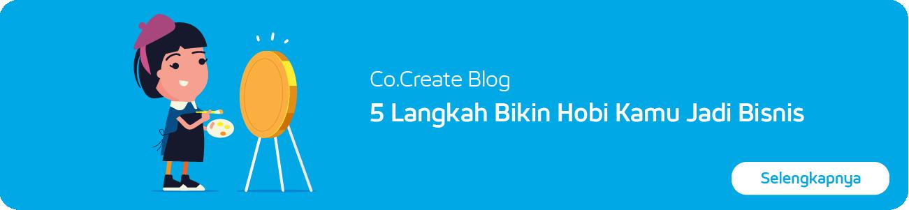 Co.Create Blog – 5 Langkah Bikin Hobi Kamu Jadi Bisnis